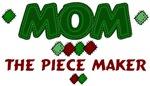 Mom- The Piece Maker