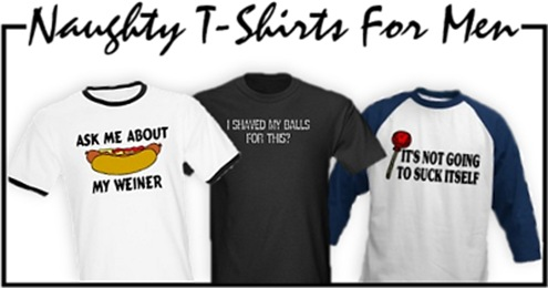 Naughty T-Shirts and Gifts For Men