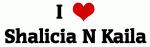 I Love Shalicia N Kaila