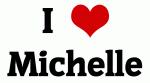 I Love Michelle