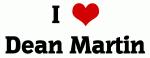 I Love Dean Martin