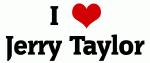 I Love Jerry Taylor