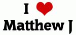 I Love Matthew J