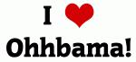 I Love Ohhbama!