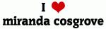 I Love miranda cosgrove