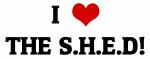 I Love THE S.H.E.D!