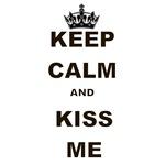 KEEP CALL AND KISS ME