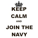 KEEP CALM AND JOIN THE NAVY