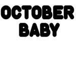 OCTOBER BABY