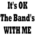 IT'S OK THE BANDS WITH ME