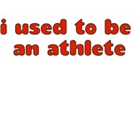 I USED TO BE AN ATHLETE