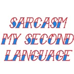 Sarcasm My Second Language