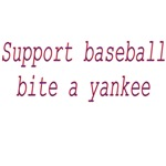 Support Baseball Bite A Yankee