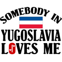 Somebody In Yugoslavia T-shirt