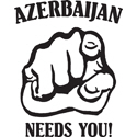 Azerbaijan Needs You
