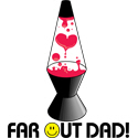 Far out Dad