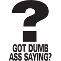 Dumb Ass Saying