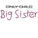 Only Child - Big Sister 2