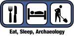 Eat, Sleep, Archaeology