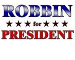ROBBIN for president