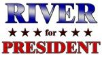 RIVER for president