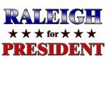 RALEIGH for president