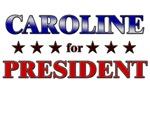 CAROLINE for president