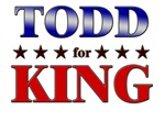 TODD for king
