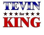 TEVIN for king
