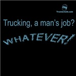 Trucking, a man's job? WHATEVER!-BLUE WARPED