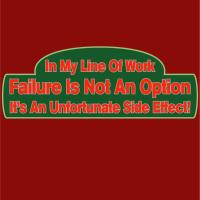 Failure Isn't Option It's Unfortunate Side Effect