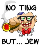 No Ting But... Jew