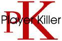 pK: Player Killer