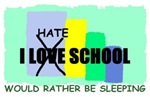 I HATE SCHOOL (RATHER BE SLEEPING)