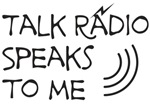 Talk Radio Speaks To Me T-Shirts, Mugs and Gifts