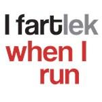 I FARTlek when I Run - Runners T-Shirts, Gifts
