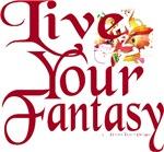 Live Your Fantasy Design