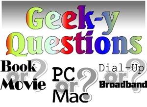 Geek-y Questions