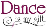 Dance is My Gift.