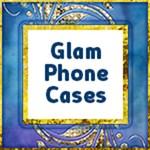 Glam Phone Cases