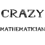 Crazy Mathematician