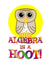 <b>ALGEBRA IS A HOOT</b>