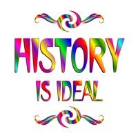 <b>HISTORY IS IDEAL</b>