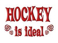 <b>HOCKEY IS IDEAL</b>