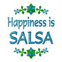 <b>HAPPINESS IS SALSA</b>