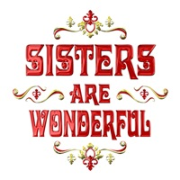 <b>SISTERS ARE WONDERFUL</b>