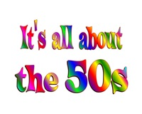 <b>ALL ABOUT the 50s</b>