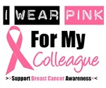 I Wear Pink (Colleague) Breast Cancer T-Shirts