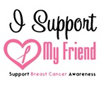 I Support (Friend) Breast Cancer T-Shirts