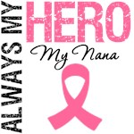 Breast Cancer Always My Hero My Nana Shirts